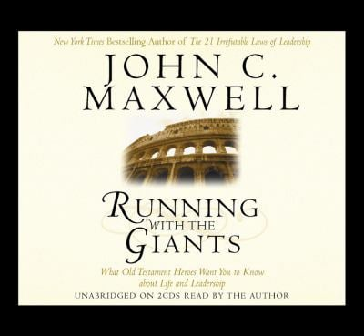 Running with the Giants: What Old Testament Heroes Want You to Know about Life and Leadership 9781594835308
