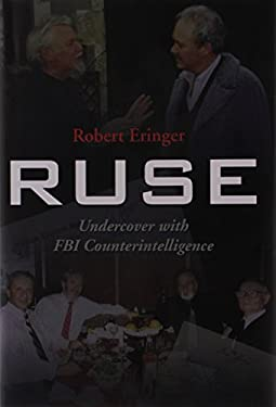 Ruse: Undercover with FBI Counterintelligence 9781597971898