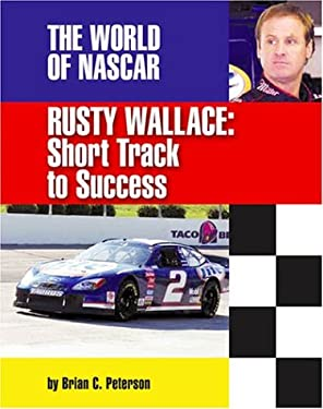 Rusty Wallace: Short Track to Success 9781591870326