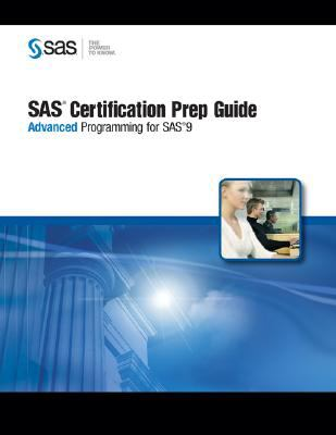 SAS Certification Prep Guide: Advanced Programming for SAS 9 [With CDROM] 9781599945590