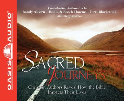 Sacred Journeys: Christian Authors Reveal How the Bible Impacts Their Lives 9781598598049