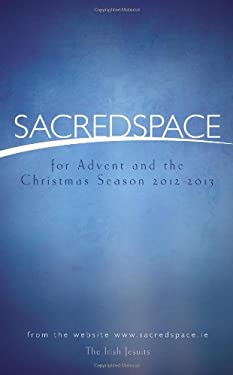 Sacred Space for Advent and the Christmas Season 2012-2013 9781594712951