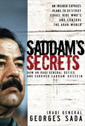 Saddam's Secrets: How an Iraqi General Defied & Survived Saddam Hussein