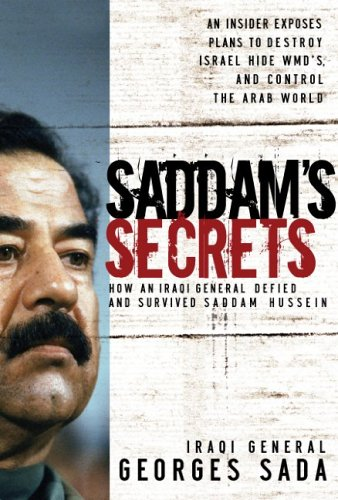 Saddam's Secrets: How an Iraqi General Defied & Survived Saddam Hussein 9781591454045