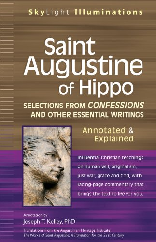 Saint Augustine of Hippo: Selections from Confessions and Other Essential Writings--Annotated & Explained 9781594732829