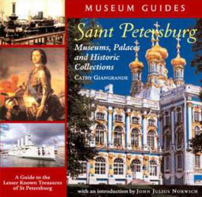 Saint Petersburg: Museums, Palaces, and Historic Collections 9781593730000