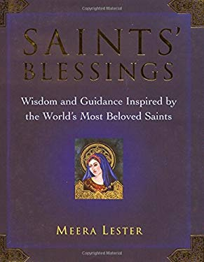 Saints' Blessings: Wisdom and Guidance Inspired by the World's Most Beloved Saints