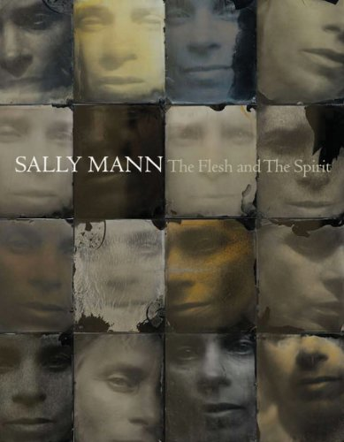 Sally Mann: The Flesh and the Spirit 9781597111621