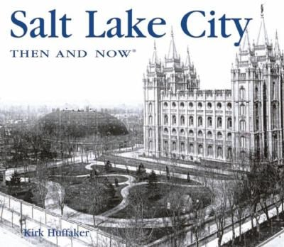 Salt Lake City Then & Now 9781592238361