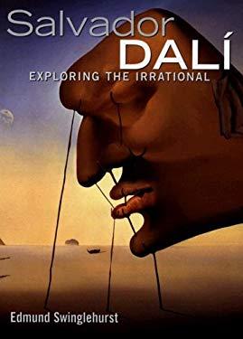 Salvador Dali: Exploring the Irrational 9781597640794