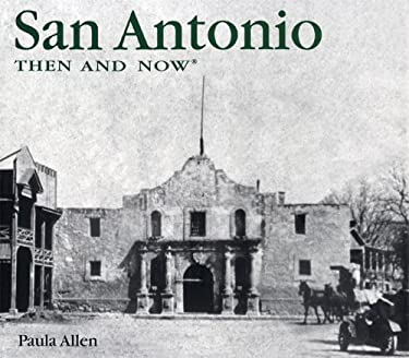 San Antonio Then and Now 9781592234073