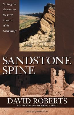 Sandstone Spine: First Traverse of the Comb Ridge 9781594850059