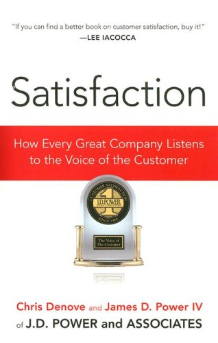 Satisfaction: How Every Great Company Listens to the Voice of the Customer 9781591841647