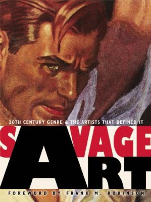 Savage Art: 20th Century Genre and the Artists That Defined It 9781599290560