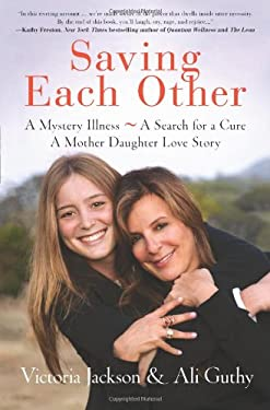 Saving Each Other: A Mother-Daughter Love Story 9781593157333