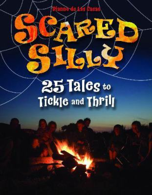 Scared Silly: 25 Tales to Tickle and Thrill 9781591587323