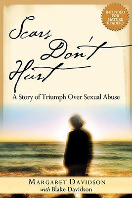 Scars Don't Hurt: A Story of Triumph Over Sexual Abuse 9781591855606