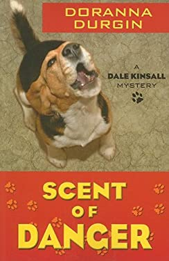 Scent of Danger: A Dale Kinsall Mystery 9781597229609