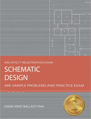 Schematic Design: ARE Sample Problems and Practice Exam 9781591261254