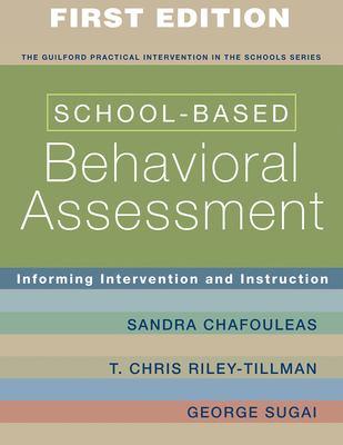 School-Based Behavioral Assessment: Informing Intervention and Instruction 9781593854942