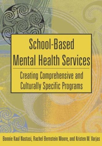 School-Based Mental Health Services: Creating Comprehensive and Culturally Specific Programs 9781591470182