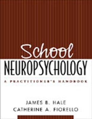 School Neuropsychology: A Practitioner's Handbook 9781593850111