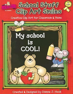 School Stuff Clip Art Smiles: Creative Clip Art for Classroom & Home 9781594410055