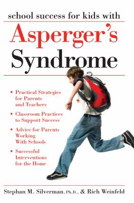 School Success for Kids with Asperger's Syndrome: A Practical Guide for Parents and Teachers 9781593632151