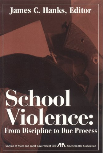 School Violence: From Discipline to Due Process 9781590314654