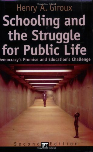 Schooling and the Struggle for Public Life: Democracy's Promise and Education's Challenge 9781594510359