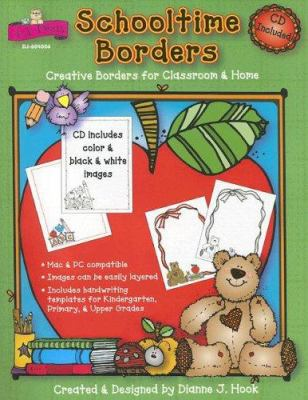 Schooltime Borders: Creative Borders for Classroom & Home [With CDROM] 9781594411878