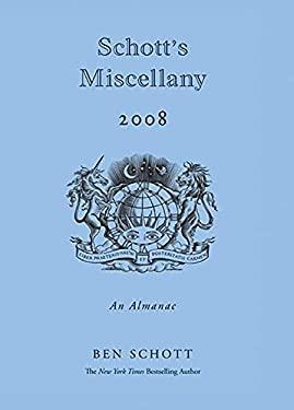 Schott's Miscellany: An Almanac 9781596913820