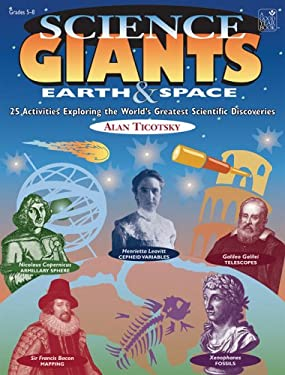 Science Giants: Earth & Space: 25 Activities Exploring the World's Greatest Scientific Discoveries 9781596470774