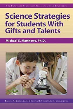 Science Strategies for Students with Gifts and Talents 9781593638917