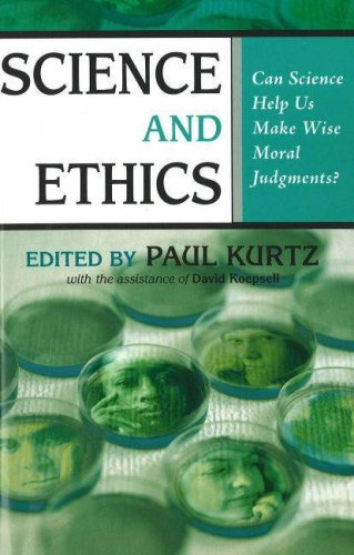 Science and Ethics: Can Science Help Us Make Wise Moral Judgments? 9781591025375