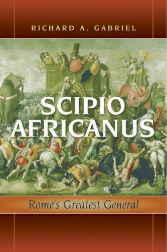 Scipio Africanus: Rome's Greatest General 9781597972055