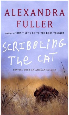 Scribbling the Cat: Travels with an African Soldier 9781594200168
