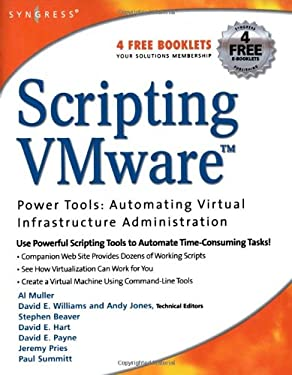 Scripting VMware: Power Tools for Automating Virtual Infrastructure Administration 9781597490597