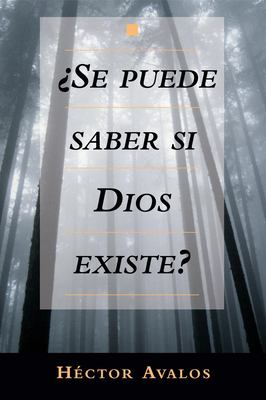 Se Puede Saber Si Dios Existe? = Can We Know Whether God Exists? 9781591020431