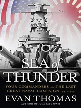 Sea of Thunder: Four Commanders and the Last Great Naval Campaign 1941-1945 9781594132575