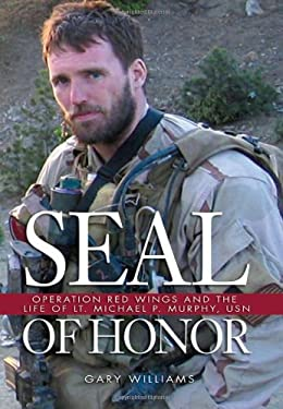 Seal of Honor: Operation Red Wings and the Life of LT. Michael P. Murphy, USN 9781591149576