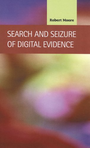 Search and Seizure of Digital Evidence 9781593321284