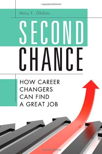 Second Chance: How Career Changers Can Find a Great Job 9781598843583