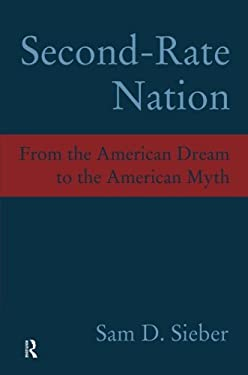 Second-Rate Nation: From the American Dream to the American Myth 9781594510915