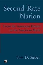 Second Rate Nation: From the American Dream to the American Myth 7296368