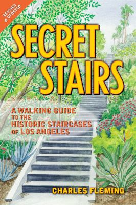 Secret Stairs: A Walking Guide to the Historic Staircases of Los Angeles 9781595800503