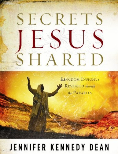 Secrets Jesus Shared: Kingdom Insights Revealed Through the Parables 9781596691087