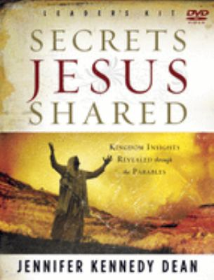 Secrets Jesus Shared Leader Kit: Kingdom Insights Revealed Through the Parables [With Workbook and Teaching VideoWith Promotional MaterialsWith Music] 9781596691131
