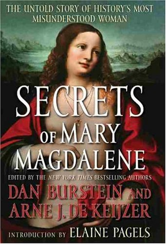 Secrets of Mary Magdalene: The Untold Story of History's Most Misunderstood Woman 9781593152055