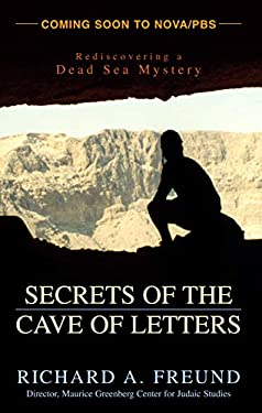 Secrets of the Cave of Letters: Rediscovering a Dead Sea Mystery 9781591022053